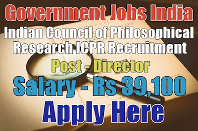 Indian Council of Philosophical Research ICPR Recruitment 2017