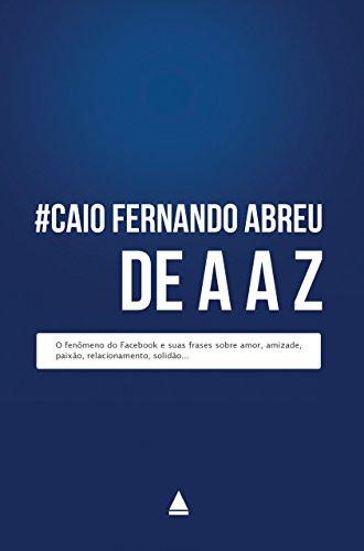 Caio de A a Z - Caio Fernando Abreu
