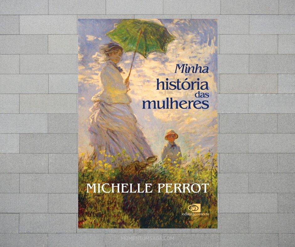 Resenha: Minha história das mulheres, de Michelle Perrot