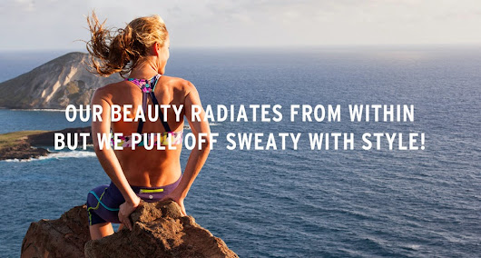 If You're Going To Sweat, You May As Well Do It In Style.