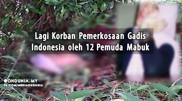 Lagi Korban Pemerkosaan Gadis Di Indonesia Oleh 12 Pemuda Mabuk