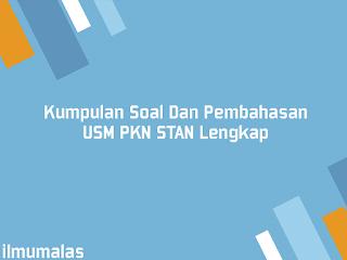 Kumpulan Soal Dan Pembahasan USM PKN STAN Lengkap