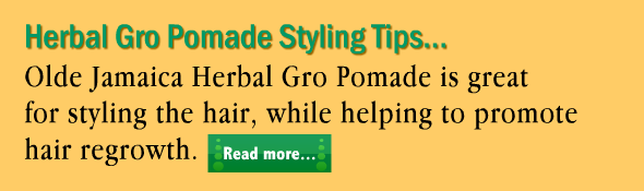 http://blog.oldejamaica.com/2013/03/herbal-gro-pomade-styling-tips-for.html