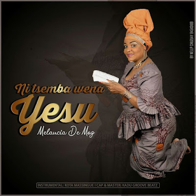 Melancia de Moz - Ni Tsembi Wena Yesu (2018) | Download Mp3
