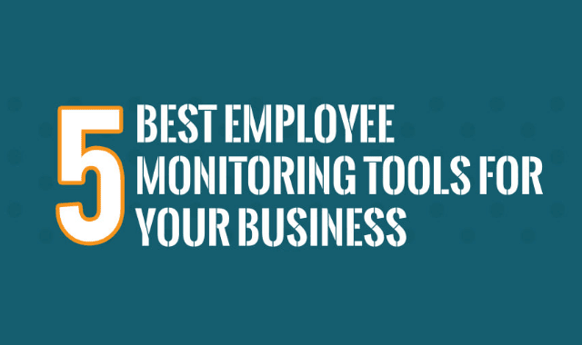 5 Best Employee Monitoring Tools For Your Business