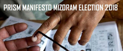 PRISM MANIFESTO MIZORAM ELECTION 2018
