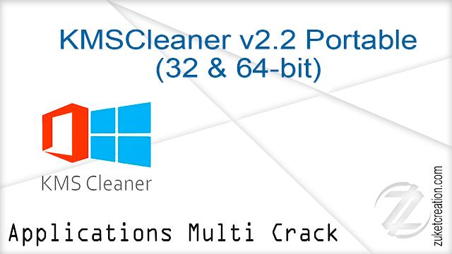 KMSCleaner v2.2 Portable (32 & 64-bit)   |  1.48 MB