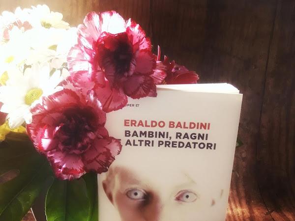 BAMBINI, RAGNI E ALTRI PREDATORI di Eraldo BALDINI