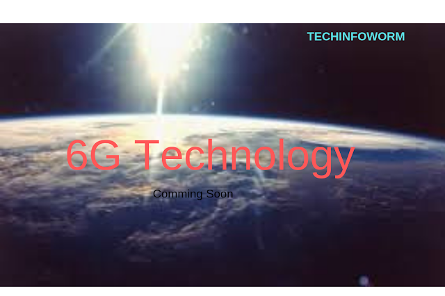 6G Technology: Comming Soon