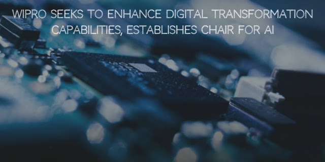 Wipro Seeks to Enhance Digital Transformation Capabilities, Establishes Chair for Artificial Intelligence (AI)