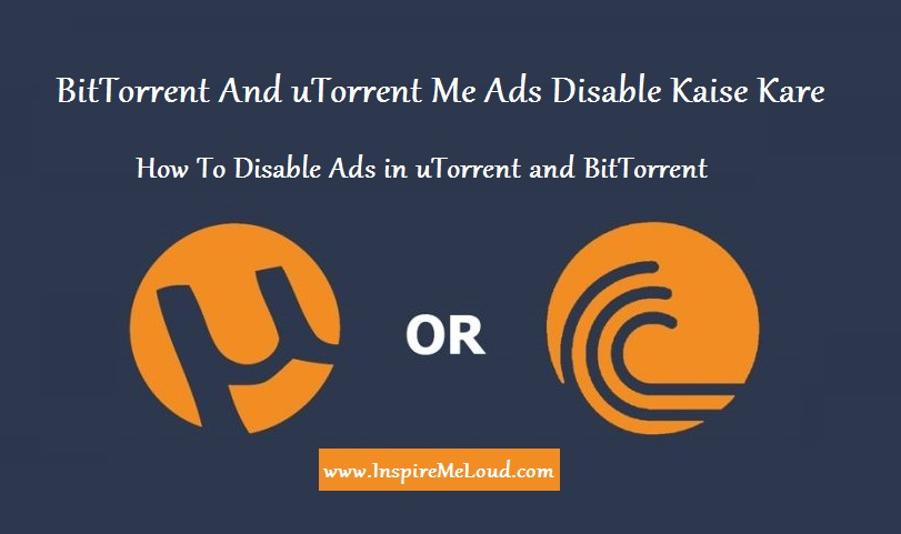 BitTorrent and uTorrent Me Ads Disable Kaise Kare
