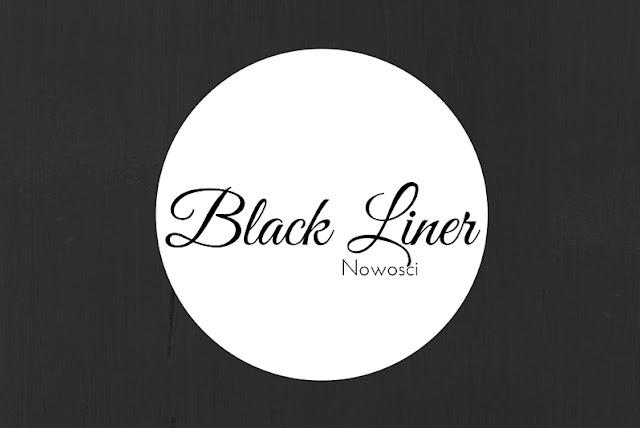 black liner nowości marca