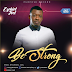 MUSIC: BE STRONG BY EZEKIEL JOEL | PRODUCED BY EZEKIEL JOEL  @Joelzekiel
