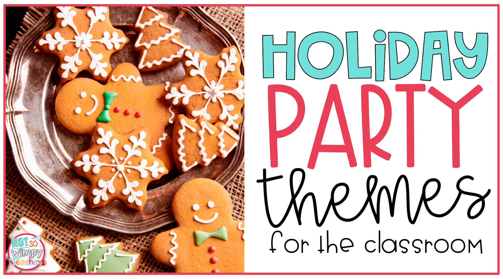 Christmas Party Themes.Classroom Holiday Party Ideas Not So Wimpy Teacher