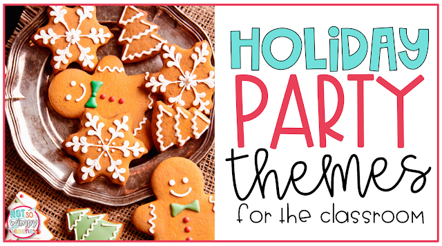 Four Christmas party themes for the classroom!