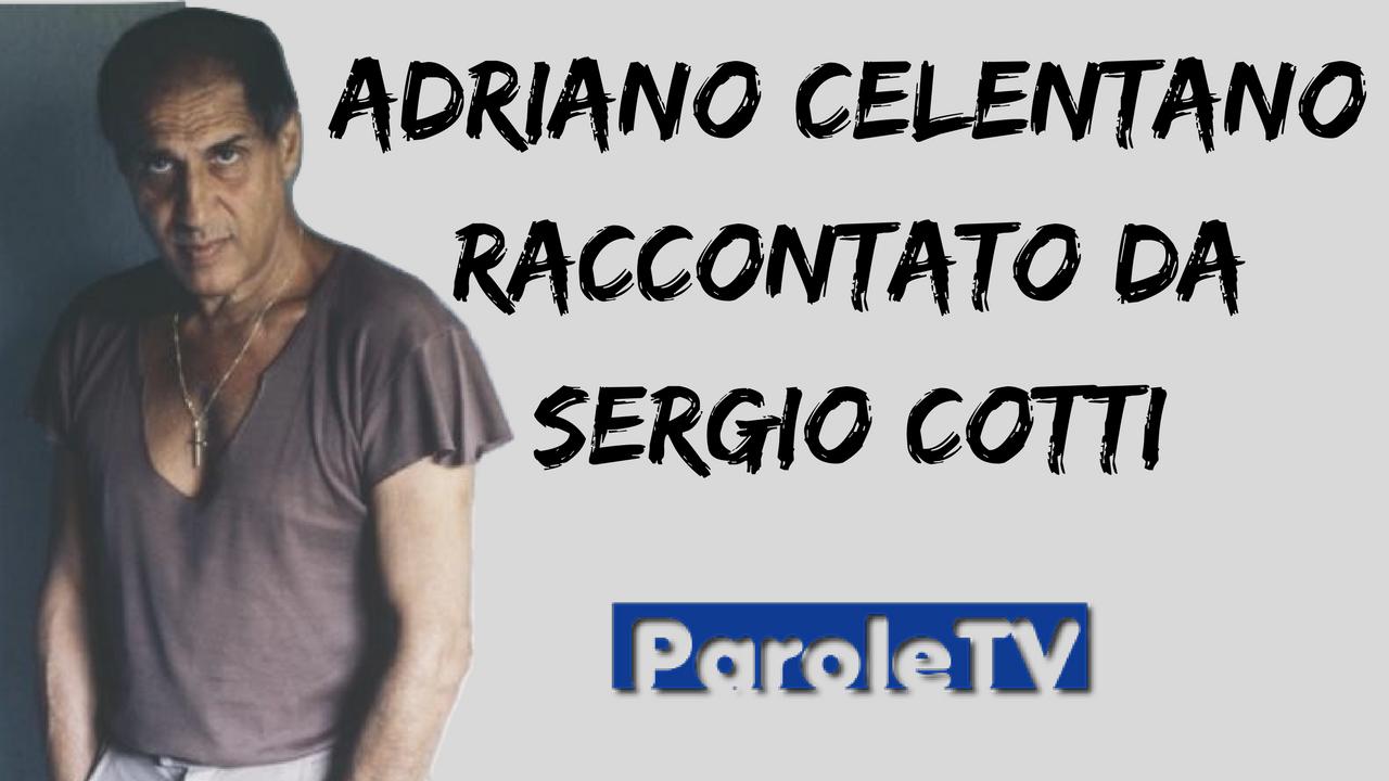 Adriano Celentano Raccontato Da Sergio Cotti