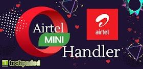 Latest Airtel Free Browsing Cheat Settings for Opera Mini Handler