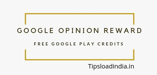 Google opinion reward, free google play credits