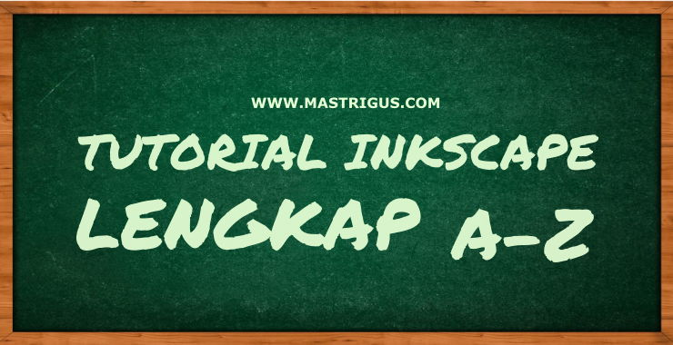 Tutorial Inkscape Lengkap A-Z