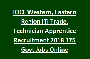 IOCL Western, Eastern Region ITI Trade, Technician Apprentice Recruitment 2018 175 Govt Jobs Online