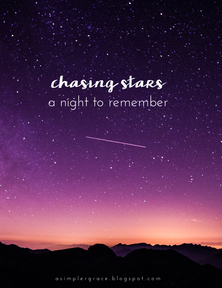 A peek into the #perseids meteor shower and five bright planets - Chasing Stars | A Night to Remember - A Simpler Grace
