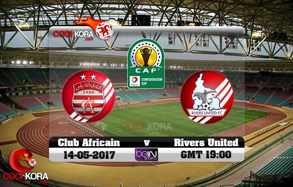 مشاهدة مباراة النادي الإفريقي وريفرز يونايتد اليوم 14-5-2017 كأس الإتحاد الأفريقي
