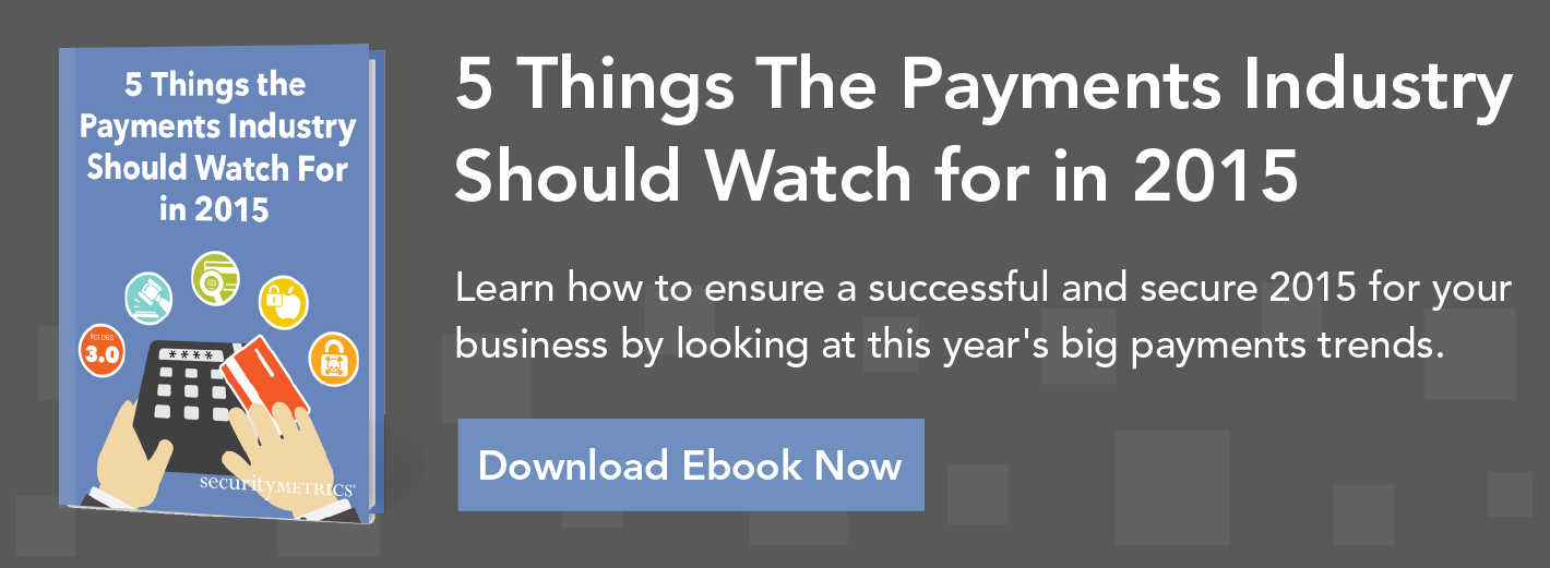 5 Things the Payments Industry Should Watch for in 2015