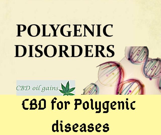 CBD for Polygenic diseases, CBD for Polygenic disorders