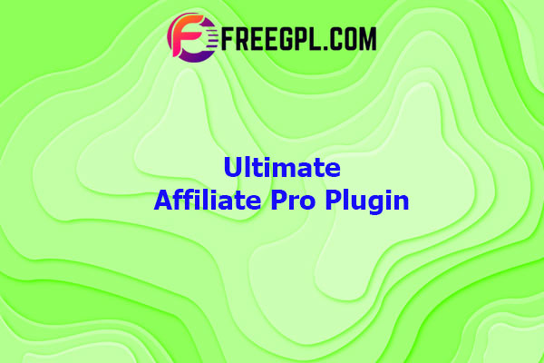 Ultimate Affiliate Pro WordPress Plugin Nulled Download Free
