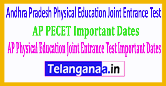 AP PECET 2018 Andhra Pradesh Physical Education Joint Entrance Test 2018 Important Dates
