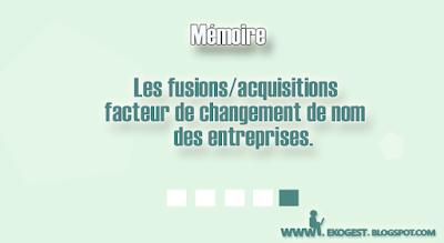Les fusions/acquisitions facteur de changement de nom des entreprises.