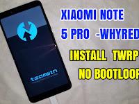 Xiaomi Redmi Note 5 Pro (whyred) Cara Mudah Pasang TWRP Anti Bootloop 100% Work