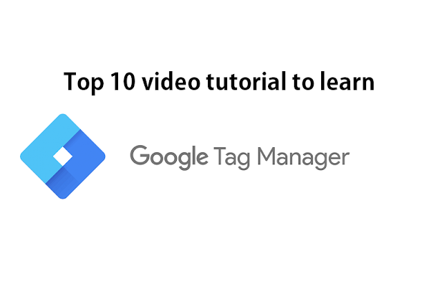 Top 10 Best Google Tag Manager video tutorials