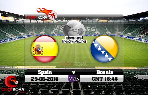 مشاهدة مباراة أسبانيا والبوسنة اليوم 29-5-2016 مباراة ودية