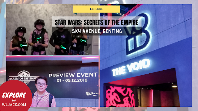 """[Explore] """"STAR WARS: Secret Of The Empire"""" by ILMxLAB and THE VOID @ Resorts World Genting"""