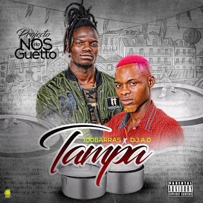 100Barras .Feat Dj Ad - Tampa (Kuduro) Download Mp3