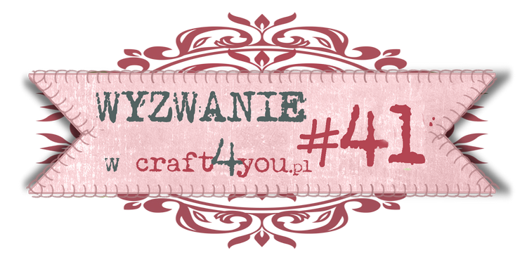 http://craft4youpl.blogspot.ie/2014/01/wyzwanie-41.html