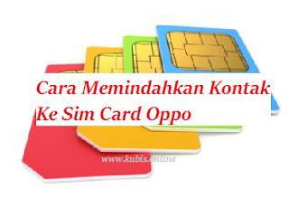Cara Memindahkan Kontak Ke Sim Card Oppo