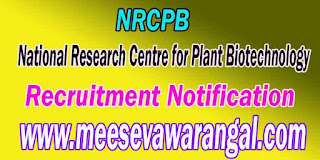 NRCPB (National Research Centre for Plant Biotechnology) Recruitment Notification 2016
