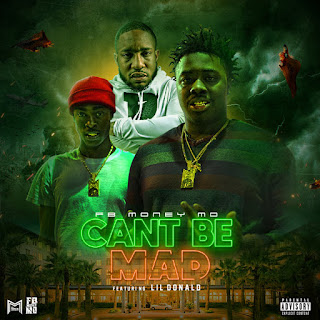 New Music: FB Money Mo - Cant Be Mad Featuring Lil Donald