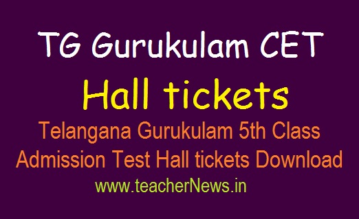 TG Gurukulam CET 5th Hall tickets 2021 | Telangana Gurukulam 5th Class Admission Test Hall tickets