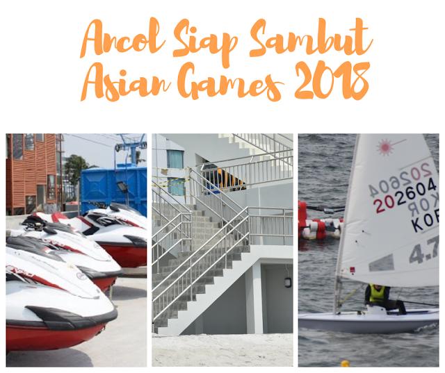 ancol siap dan sambut dan memeriahkan asian games 2018