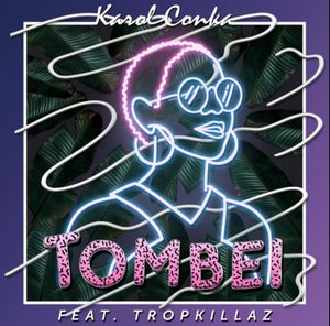 Baixar Karol Conka - Tombei feat. Tropkillaz
