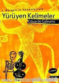 Eduardo Galeano - Yürüyen Kelimeler