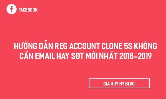 Hướng dẫn Reg Clone 5s   Không Cần Email Hay SĐT mới nhất 2018-2019