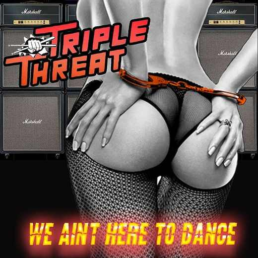 TRIPLE THREAT - We Ain't Here To Dance [remastered +3] (2016) full