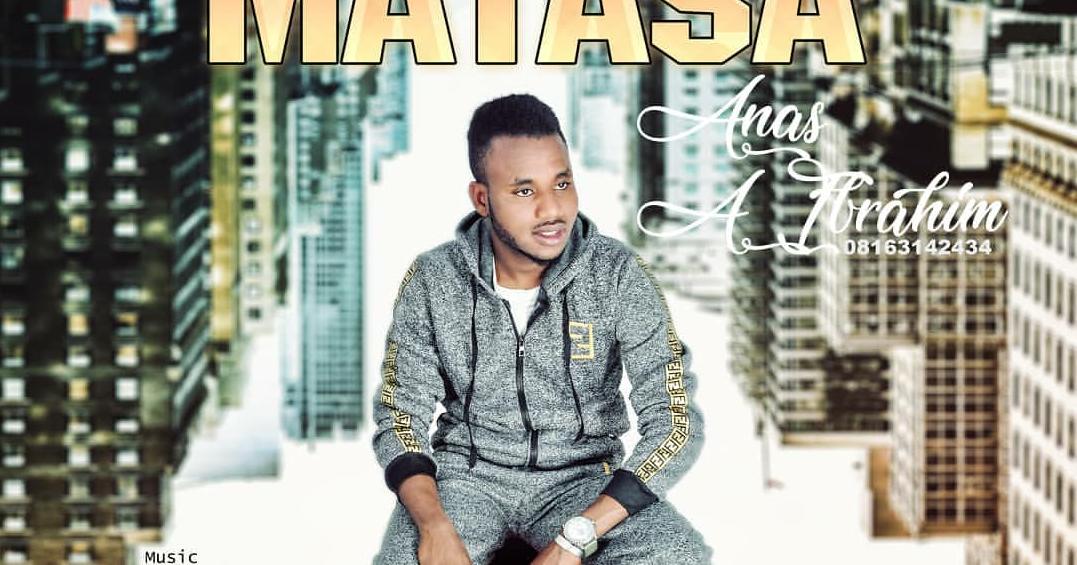 Matasa (album) by Anas A Ibrahim - Hausa Download