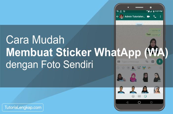 Tutorialengkap Cara mudah membuat sticker whatsapp sendiri dengan foto pribadi