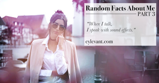 Random Facts About Me - Part 3