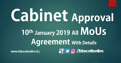 Cabinet Approval 10th January 2019 All MoU and Agreements with Details